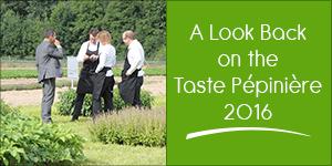 A Look Back on the Taste Pépinière 2016
